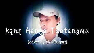 Download Rizky Billar - Kini Hanya Tentangmu (cover by Aka Bugart) with lyric