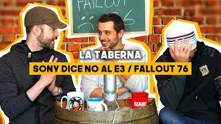 La Taberna: SONY NO irá al E3 y los PROBLEMAS de FALLOUT 76