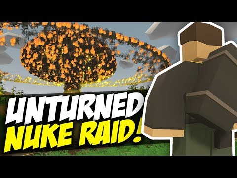 RAIDING WITH A NUKE - Unturned Military Base Raid!