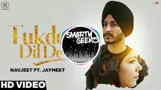 Tukde Dil De [BASS BOOSTED]   Navjeet   Jaymeet   Full Song   Latest Songs