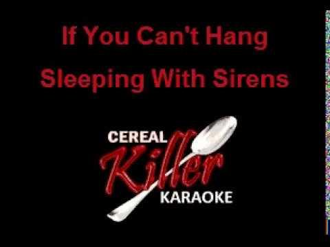 CKK  Sleeping With Sirens  If You Can't Hang   (karaoke)