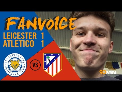 Atletico Madrid knock Leicester out of the Champions League! Leicester 1-1 Atletico | 90min FanVoice