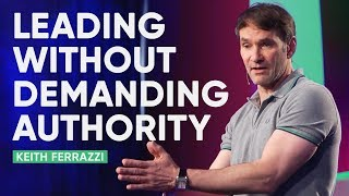 Co-Elevation: How to Lead Without Demanding Authority | Keith Ferrazzi