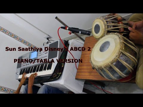 Sun Saathiya ABCD 2  Instrumental | PIANO/TABLA Cover