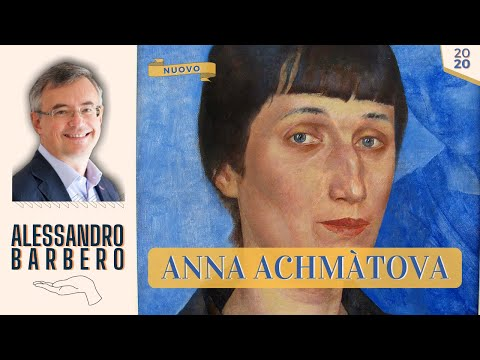 Anna Achmàtova - Alessandro Barbero (Novembre 2020)