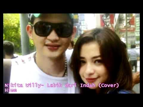 Nikita Willy - Lebih Dari Indah (Cover by Hime)