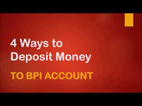 4 Ways To Deposit Money To BPI Account