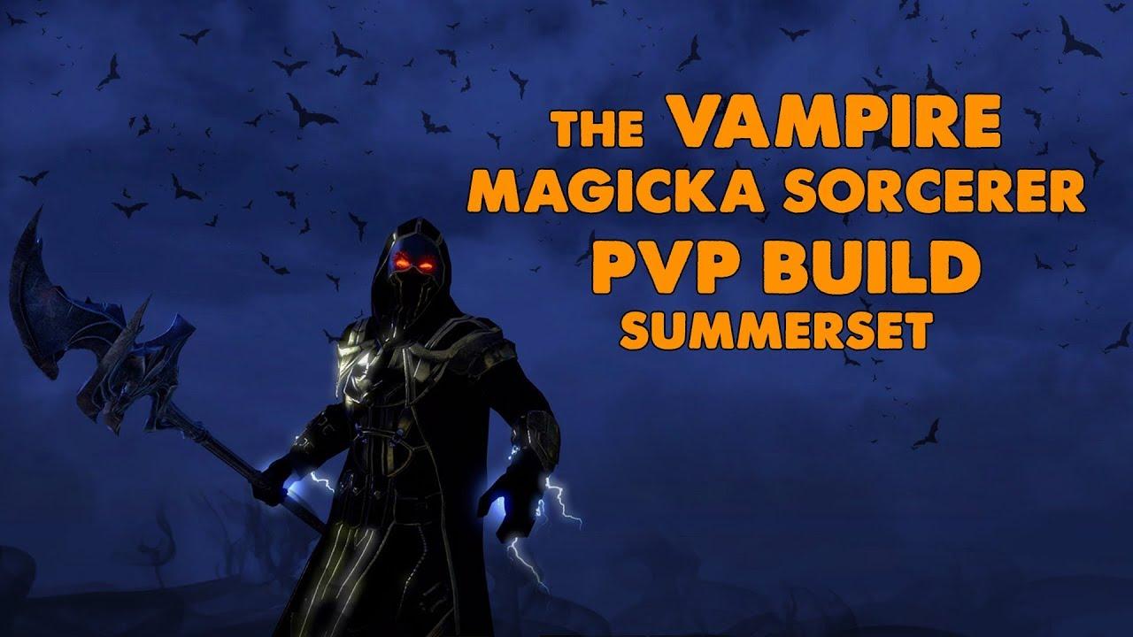 ESO - The Vampire - Magicka Sorcerer PVP Build - (Summerset)