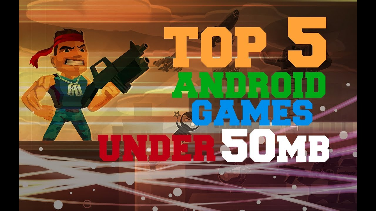 Top 5 Best Android Games Under 50mb 2017 Youtube