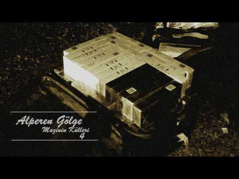 Alperen Gölge - Mazinin Külleri 4 (Melankolik Beat)