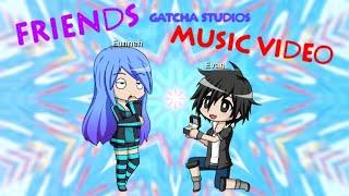 [Music Video] Friends-Gacha Studios