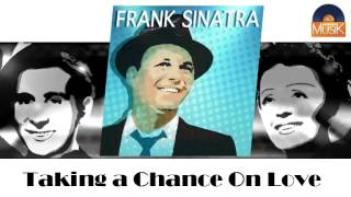 Frank Sinatra - Taking a Chance On Love (HD) Officiel Seniors Musik