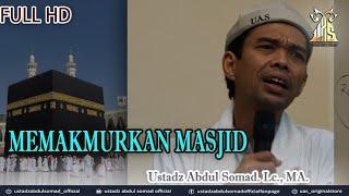MEMAKMURKAN MASJID - FULLᴴᴰ   Ustadz Abdul Somad, Lc., MA