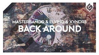 MasterBangg & Elvino, XVNDR3 - Back Around
