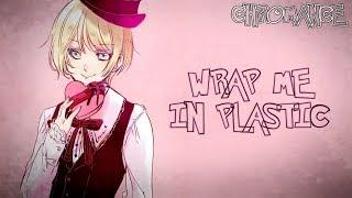 Download lagu ♪ Nightcore - Wrap Me In Plastic (Male)