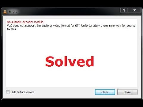"How to Fix VLC does not support the audio or video format ""undf""