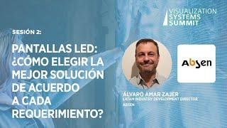 Sesión 2: Pantallas LED: ¿Cómo Elegir la mejor solución de acuerdo a cada requerimiento?