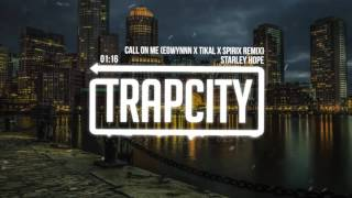 Repeat youtube video Starley Hope - Call On Me (EDWYNNN x Tikal & Spirix Remix)