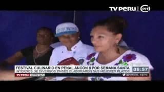 Festival culinario en penal Ancón II por Semana Santa (Canal 7)