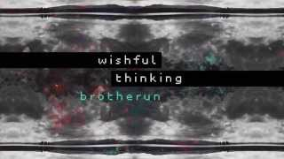 brotherun - wishful thinking