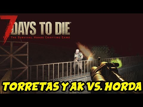 "7 DAYS TO DIE - VALMOD 16 #43 ""TORRETAS Y AK VS. HORDA"" 