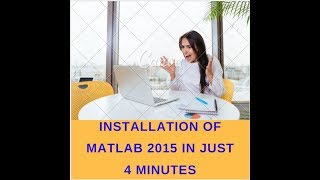 Installation Of Matlab 2015 Complete With Activation In Just 4 Minutes