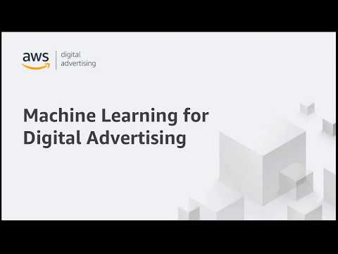 Getting Started With ML In AdTech - AWS Online Tech Talks