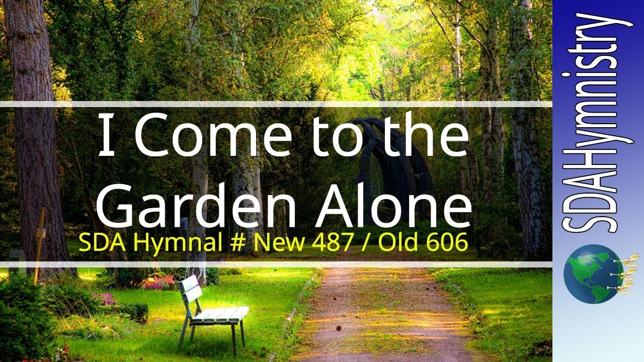I Come To The Garden Alone With Lyrics Solemn Karaoke Style Video For Worship Sda Hymn
