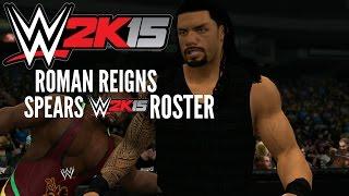 WWE 2K15 - Roman Reigns SPEARS WWE 2K15 ROSTER!