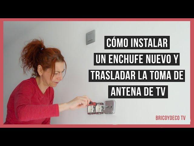 Instalar un ENCHUFE NUEVO y trasladar la TOMA DE ANTENA DE TV