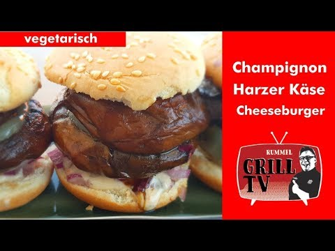 Harzer Roller auf dem Grill? Champignon Cheeseburger mit Harzer Käse - vegetarisch
