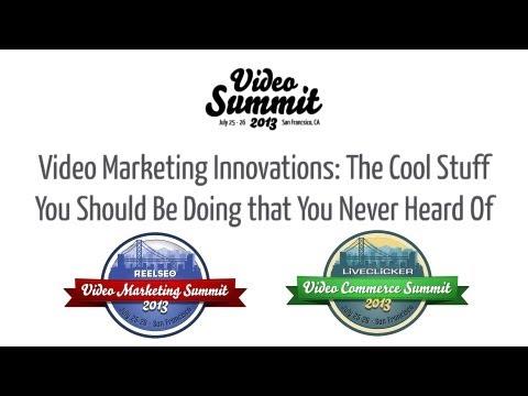 Video Marketing Innovations ► 2013 Video Summit