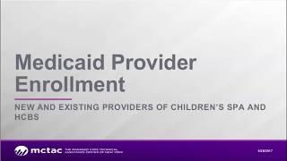 9.29.17 Medicaid Provider EnroĮlment Webinar