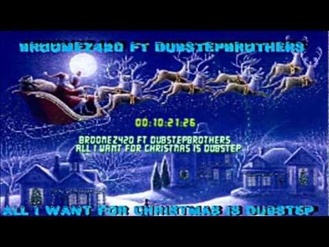 Broomez420 ft DubstepBrothers- all i want...