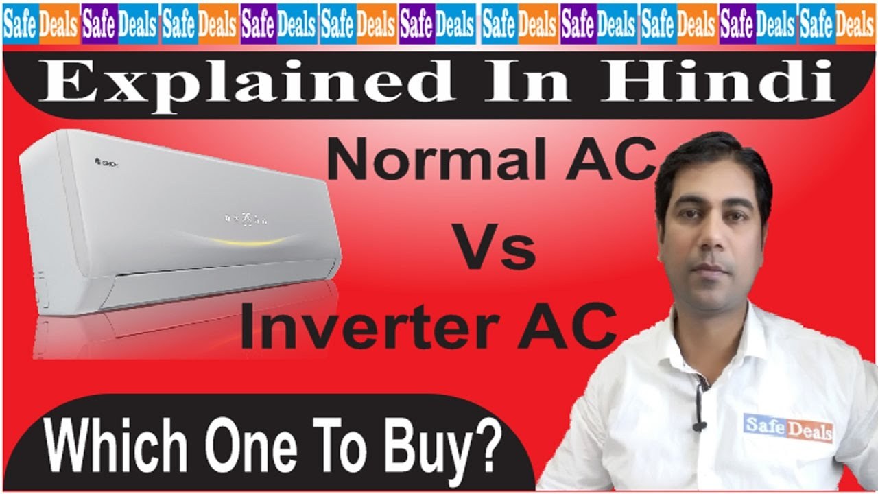 Normal Split Ac Vs Inverter Ac Which One To Buy Difference Explained In Hindi Youtube