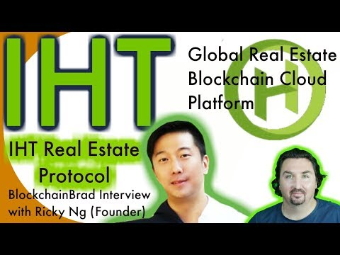 IHT Founder Ricky Ng chats with BCB about his Global Real Estate Blockchain Cloud Platform