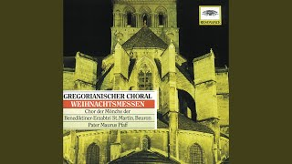 Traditional: Gregorianischer Choral: Erste Weihnachtsmesse - Alleluia c. v. Dominus dixit ad me