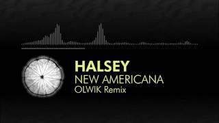 Progressive Pop Halsey New Americana OLWIK Remix