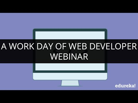 A Work Day of Web Developer |  Webinar-1 | Edureka