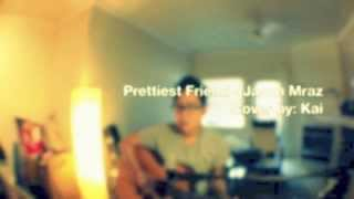 Prettiest Friend - Jason Mraz [Cover]