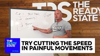 Try Cutting Speed in Painful Movements