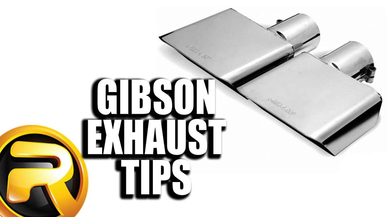 gibson exhaust tips fast facts