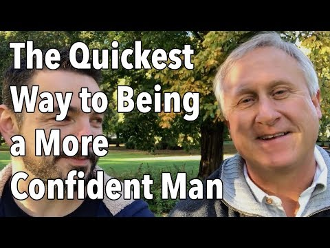 The Quickest Way to Being a More Confident Man