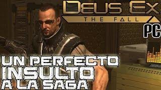 Deus Ex: The Fall (PC) || Un perfecto insulto a la saga