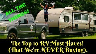 The Top 10 RV Must Have's We'll Never Buy - Full Time Travel Trailer Living