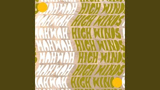 Provided to YouTube by CDBaby High Winds · Mahwah High Winds ℗ 2019...