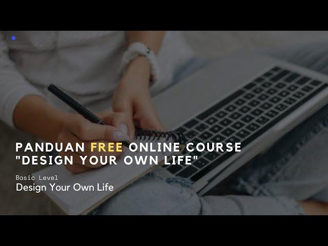 Panduan Online Course - Design Your Own Life