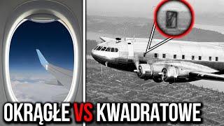Dlaczego okna w samolocie nie są KWADRATOWE?