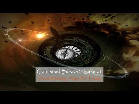 Can Israel Survive? - Luke 21- David Hocking
