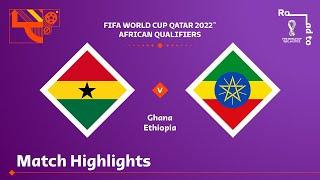 Ghana v Ethiopia  FIFA World Cup Qatar 2022 Qualifier  Match Highlights
